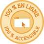 100 % en ligne - 100 % accessible